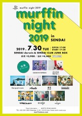2019.07.30 (火) 【宮城県】仙台 darwin&CLUB JUNK BOX《murffin night 2019 in SENDAI》: フライヤー